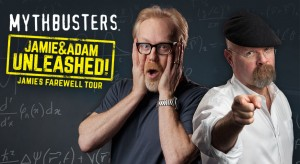 Mythbusters: Jame & Adam Unleashed! @ Queen Elizabeth Theatre | Vancouver | British Columbia | Canada