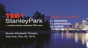 TEDxStanleyPark @ Queen Elizabeth Theatre | Vancouver | British Columbia | Canada