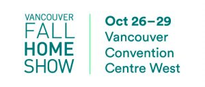 The Vancouver Fall Home Show is back @ Vancouver Convention Centre, WEST  | Vancouver | British Columbia | Canada