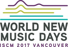 ISCM 2017 Vancouver - World New Music Days @ Various Venues - Vancouver