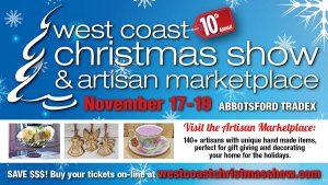 West Coast Christmas Show & Artisan Marketplace @ TRADEX   Abbotsford   British Columbia   Canada