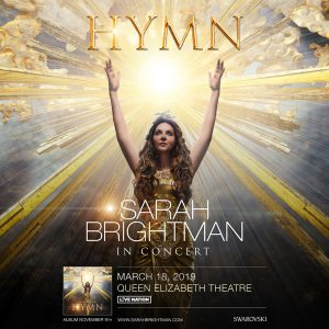Sarah Brightman Live at the Queen Elizabeth Theatre @ Queen Elizabeth Theatre
