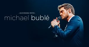 "Michael Bublé: ""DON'T BELIEVE THE RUMORS"" Canadian Tour @ Rogers Arena 