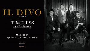 Il Divo: Timeless Tour @ Queen Elizabeth Theatre | Vancouver | British Columbia | Canada