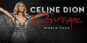 Celine Dion: COURAGE WORLD TOUR @ Rogers Arena