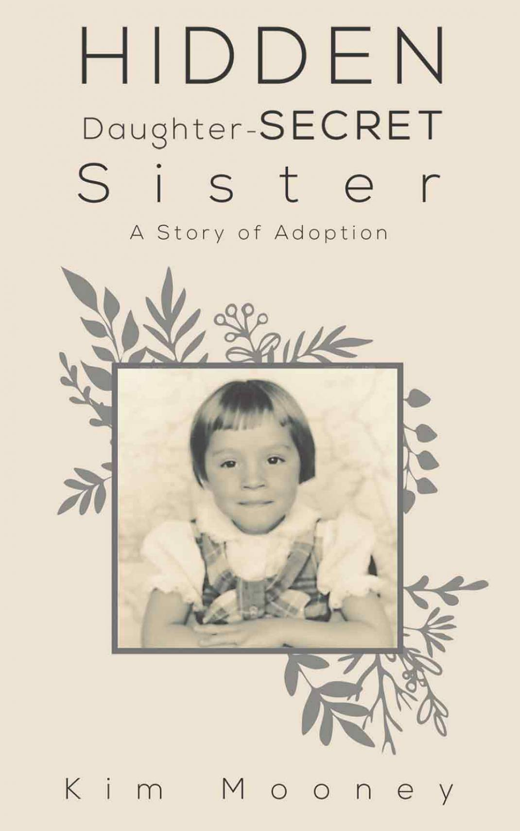 A hidden daughter and secret sister explores the shame and rejection felt by B.C. adoptees